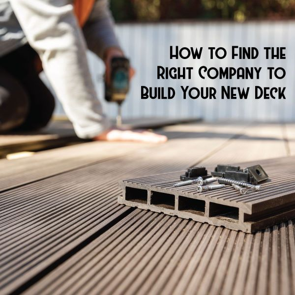 Find the Right Company to Build Your New Deck